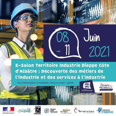 E-salon métiers Territoire Industrie Dieppe Côte d'Albâtre du 8 au 11 juin